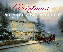 what to do with those dangerous expectations at christmastime