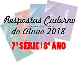 Popular RESPOSTAS DO CADERNO DO ALUNO 2018 7ª Série / 8º Ano #TX87