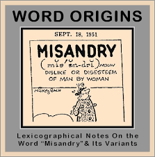 the unknown history of misandry misandry the word its origin