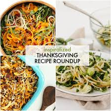 last minute spiralized thanksgiving recipe roundup inspiralized