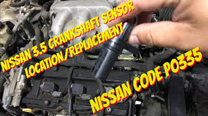 nissan maxima 3 5 crankshaft position sensor replacement p0335