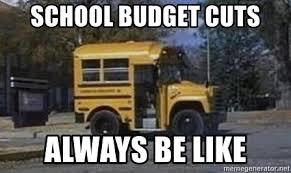 Short Bus Meme - school budget cuts always be like tide short bus meme generator