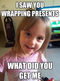 Wrapping Presents Meme - sees you get on the computer what game are we playing overly