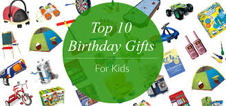 birthday gifts top 10 birthday gifts for kids evite
