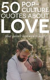 quotes about sudden death of a friend 50 fun pop culture quotes about love life and marriage a