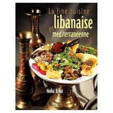 cuisine libanaise livre la cuisine libanaise et méditerranéenne de noha bitar format relié