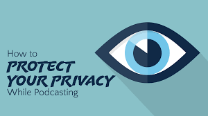 Privacy by How To Protect Your Privacy While Podcasting