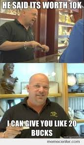 Pawn Stars Rick Meme - pawn star rick by ben meme center