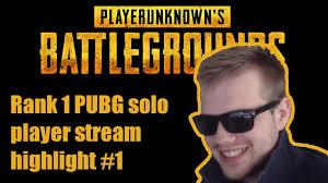 1 pubg player pubg rank 1 solo player stream highlights 1 youtube