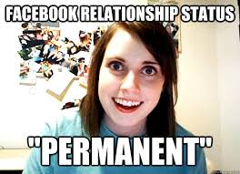Relationship Memes Facebook - facebook relationship status permanent overly attached