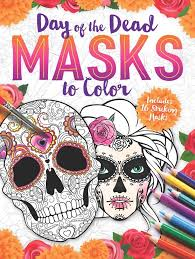day of the dead masks day of the dead masks to color includes 16 striking