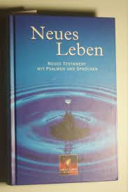 neues leben sprüche neues leben neues leben neues testament mit psalmen und