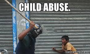 Abuse Memes - child abuse make a meme