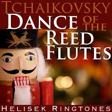 helisek ringtones tchaikovsky dance of the reed flutes from the