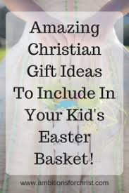 christian easter baskets amazing christian gift ideas to include in your kid s easter