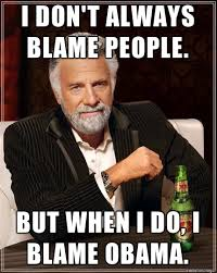 Blame Obama Meme - new excuses for obamas failures archive the woodenboat forum
