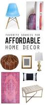 design evolving favorite sources for affordable home decor