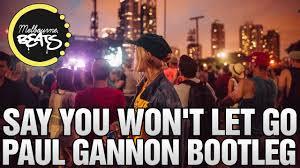 gannon james arthur say you won u0027t let go paul gannon bootleg youtube