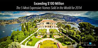 most expensive homes for sale in the world exceeding 100 million the 5 most expensive homes sold in the