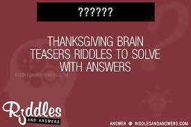 30 thanksgiving brain riddles with answers to solve puzzles