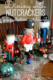 christmas collections posed perfection dining with nutcrackers using collections in