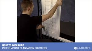how to measure for inside mount plantation shutters u0026raquo