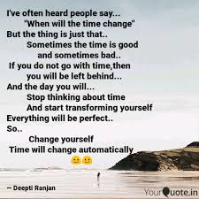 quote about time changing everything deepti ranjan quotes yourquote