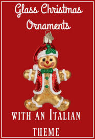 christmas ornaments with an italian twist