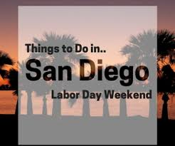 10 things to do in san diego labor day 2016 weekend