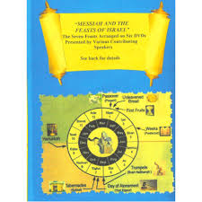 seven feasts of the messiah and the feasts of israel a six part study of the seven feasts