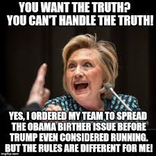 You Can T Handle The Truth Meme - hillary clinton imgflip