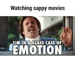 Glass Case Of Emotion Meme - watching sappy movies im in a glass case of emotion glass case of