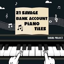 piano tiles apk 21 savage bank account piano tiles apk android gameapks