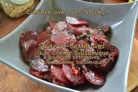 cuisiner des betteraves sauté de betteraves à la crème balsamique cuisiner avec ses 5 sens