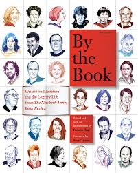 by the book writers on literature and the literary life from the
