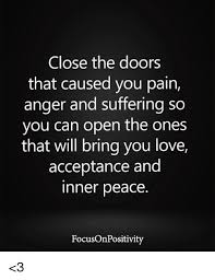 Inner Peace Meme - close the doors that caused you pain anger and suffering so you can