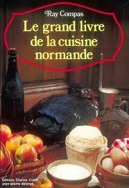 cuisine normande le grand livre de la cuisine normande corlet okaz