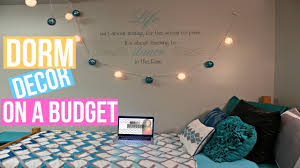 How To Decorate Your Home On A Budget How To Decorate Your Dorm Room On A Budget Youtube