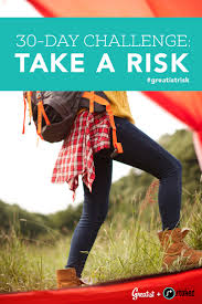 Challenge Risks Join Our 30 Day Challenge To Take More Risks Inspiration 30th