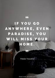 quote about design interior 36 beautiful quotes about home malala yousafzai uplifting words