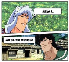 Inuyasha Memes - kikyo i not so fast inuyasha handsome face know your meme