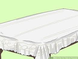 how to set table how to set the table for passover 13 steps with pictures