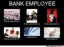 What Society Thinks I Do Meme - bank employee what people think i do what i really do