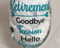 goodbye tension hello pension retirement goodbye tension hello pension 20 oz wine glass