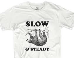 Sloth Meme Shirt - sloth steady etsy
