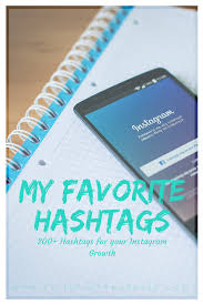 daily quote hashtags my favorite hashtags 200 hashtags for your instagram growth