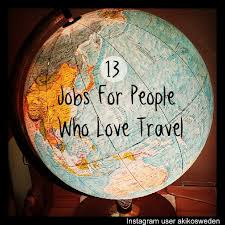 travel careers images 13 jobs to satisfy your wanderlust pinterest inspiration jpg