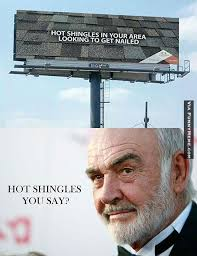 Sean Connery Mustache Meme - hot shingles in your area looking to get nailed billboard with