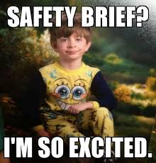 Funny Safety Memes - this is look i see on my cadets faces when i give a safety brief