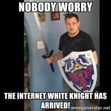 White Knight Meme - internet white knight meme generator